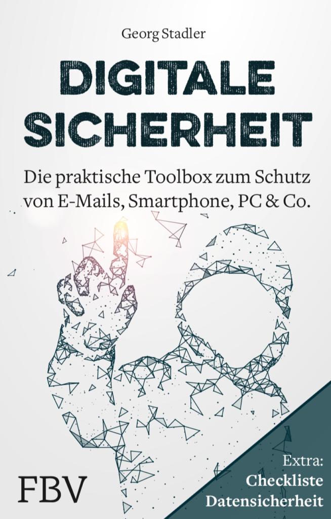 """Cover des Buches """"Digitale Sicherheit"""", Die Praktische Toolbox zum Schutz von E-Mails, Smartphone, PC & Co. Von Georg Stadler. Erschienen im Finanzbuchverlag."""